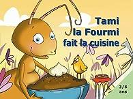 Book's Cover ofTami la Fourmi Fait la Cuisine