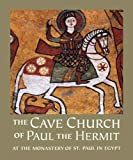 The Cave Church of Paul the Hermit, , 0300118473