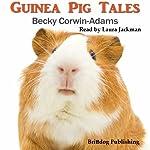Guinea Pig Tales | Becky Corwin-Adams