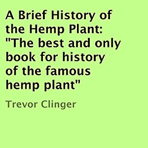A Brief History of the Hemp Plant Audiobook