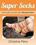 "Super socks: Knit a pair of socks with ""Winwick Mum"""
