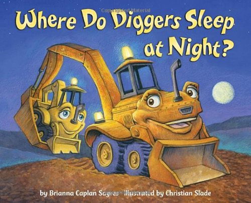 Where Do Diggers Sleep at Night? (Little Blue Truck Hardcover)