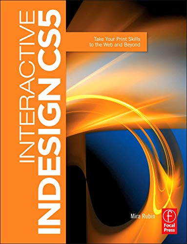 Interactive InDesign CS5: Take your Print Skills to the...