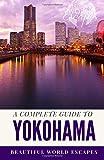 A Complete Guide to Yokohama
