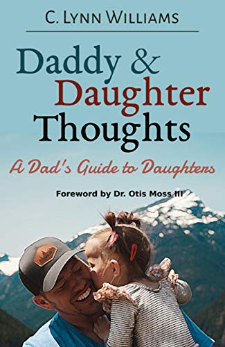 Book: Daddy & Daughter Thoughts - A Dad's Guide to Daughters by C. Lynn Williams