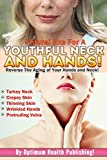 Natural Rxs For A Youthful Neck and Hands! Reverse The Aging Of your Hands and Neck!