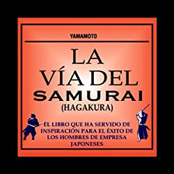 La Via del Samurai (Hagakura) [The Way of the Samurai (Hagakura)]