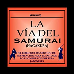 La Via del Samurai (Hagakura) [The Way of the Samurai (Hagakura)] Audiobook