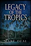 Legacy of the Tropics