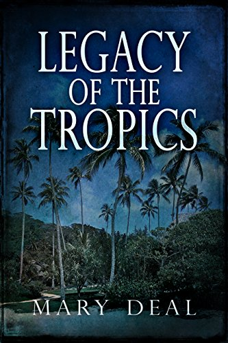 Legacy of the Tropics: A Dangerous Way of Life