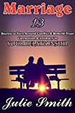Marriage: 13 Secrets to Turn Around Conflict & Rebuild Trust, Connection & Intimacy In Your Relationship (Marriage Book,Marriage tips,Marriage and relationships,Happy ... Marriage,Love and Marriage,love)