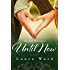 Until Now (the Not Yet series Book 2)