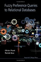 Fuzzy Preference Queries to Relational Databases Front Cover