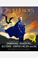 True Heroes : A Treasury of Modern-Day Fairy Tales Written by Best-Selling Authors(Hardback) - 2015 Edition Hardcover