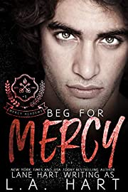 Beg for Mercy: A High School Bully Romance (Mercy Academy Book 1)