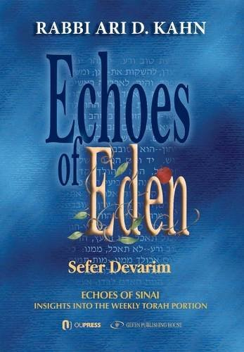 Read Online Echoes of Eden: Sefer Devarim (Me'orei Ha'aish - Fires and Flame: Insights Into the Weekly Torah Portion) (Meorei ha'Aish fire and flame) pdf epub