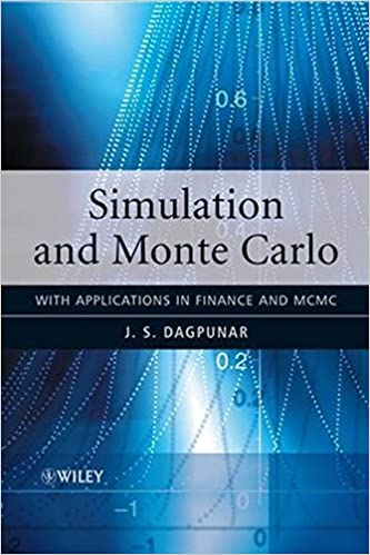 Simulation and Monte Carlo: With Applications in Finance and