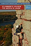 Climber's Guide to Devil's Lake, Sven Olof Swartling and Pete Mayer, 0299228541