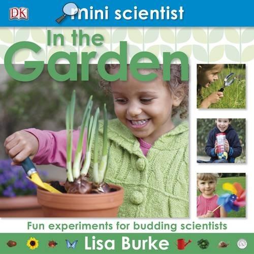 Read Online Mini Scientist in the Garden: Fun Experiments for Budding Scientists pdf epub