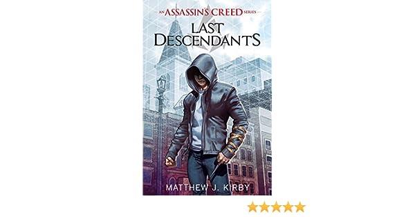 Last Descendants: An Assassins Creed Novel Series (English Edition) eBook: Matthew J. Kirby: Amazon.es: Tienda Kindle