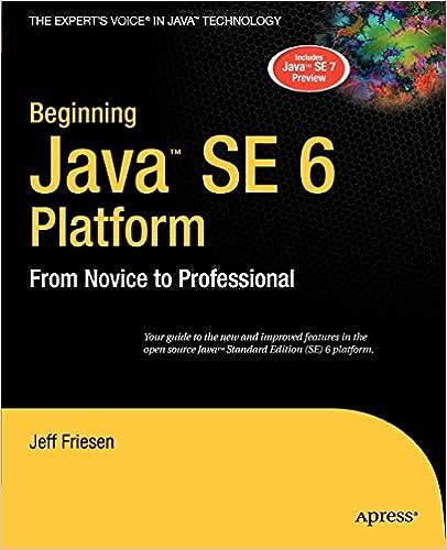 Beginning Java SE 6 Platform: From Novice to Professional (Beginning