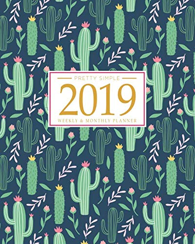 2019 Planner Weekly And Monthly: Calendar Schedule + Organizer | Inspirational Quotes And Fancy Cactus Cover | January 2019 through December 2019 (Wall Mail Organizers)