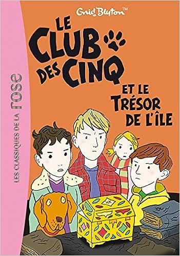 Le Club Des Cinq 01 Le Club Des Cinq Et Le Tresor De L Ile