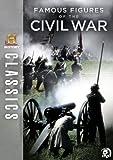History Classics: Famous Figures of the Civil War