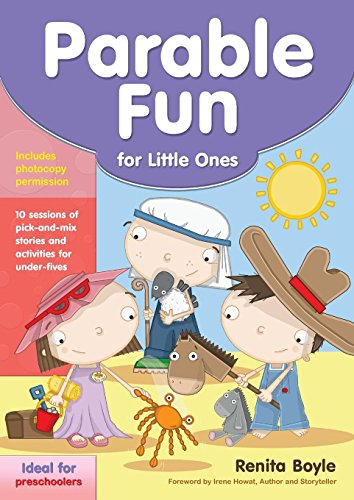 Parable Fun for Little Ones: 10 Sessions of Pick-and-mix Stories and Activities for Under-fives Renita Boyle