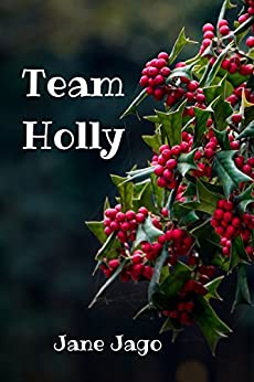 Team Holly by [Jago, Jane]