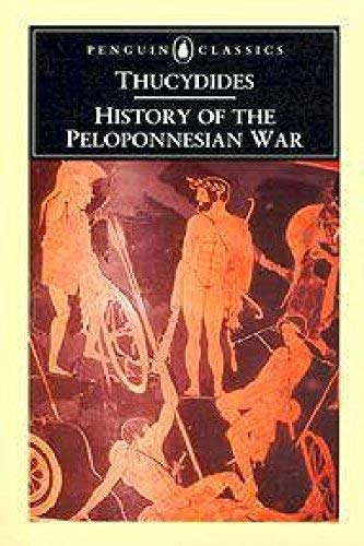 Thucydides: History of the Peloponnesian War. * the War between Athens & Sparta,431-404 BC, in Eight Books!