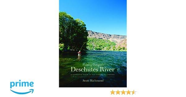Fishing Oregon's Deschutes River: Scott Richmond: 9780963306715