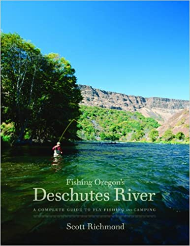 Fishing Oregon's Deschutes River: Scott Richmond: 9780963306715