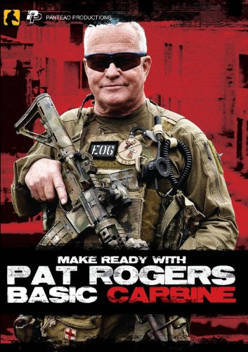 Panteao Productions: Make Ready with Pat Rogers Basic Carbine - PMR021 -  AR15 - M16 - M4 - EAG Tactical - Carbine  Training Shooting Drills - Self  Defense - Tactical Training - DVD