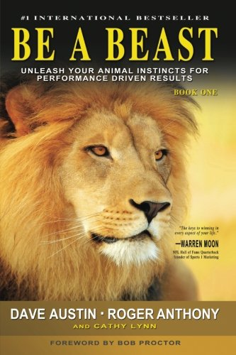 Be A Brute: Unleash Your Animal Instincts for Performance Driven Results