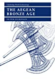 The Aegean Bronze Age by Oliver Dickinson front cover
