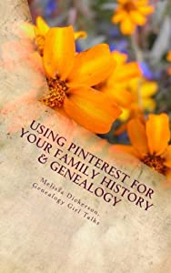 Using Pinterest For Your Family History & Genealogy