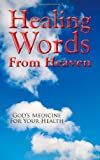 Healing Words from Heaven, God's Medicine for Your Health, Dean Wall, 098220972X