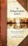 A Stranger's Gift, Tom Hallman, 1451668619
