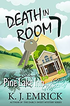 Death in Room 7 (Pine Lake Inn Cozy Mystery Book 1) by [Emrick, K.J.]