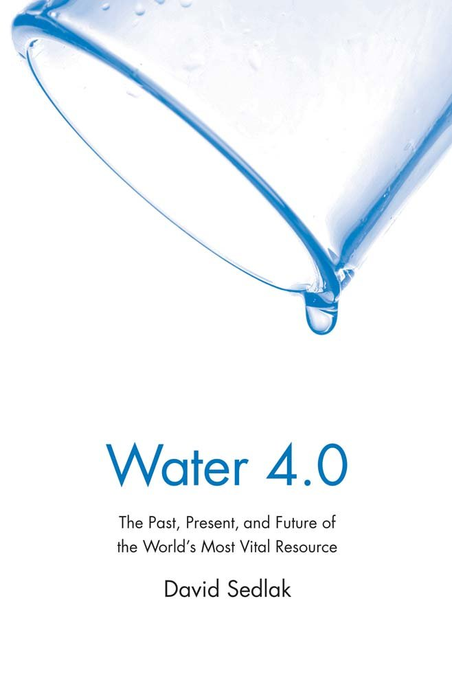 and Future of the World's Most Vital Resource Water 4.0 Present The Past