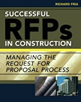 Successful RFPs in Construction: Managing the Request for Proposal Process (P/L Custom Scoring Survey)