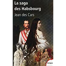 La saga des Habsbourg (French Edition)