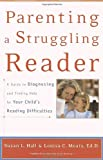 Parenting a Struggling Reader, Susan L. Hall and Louisa C. Moats, 0767907760