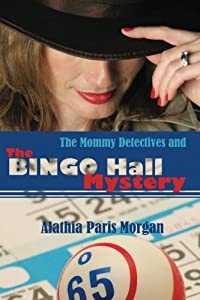 The Mommy Detectives and the Bingo Hall Mystery (Volume 1)