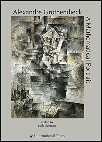 Alexandre Grothendieck: A Mathematical Portrait (English and French Edition) [various contributors]