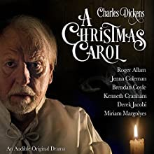 A Christmas Carol Performance by Charles Dickens, R. D. Carstairs - adaptation Narrated by Sir Derek Jacobi, Kenneth Cranham, Miriam Margolyes, Jenna Coleman, Brendan Coyle, Roger Allam