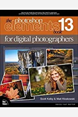 The Photoshop Elements 13 Book for Digital Photographers (Voices That Matter) Paperback