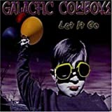 Let It Go by Galactic Cowboys (2003-09-02)