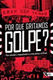 img - for Por que gritamos Golpe?: Para entender o impeachment e a crise pol tica no Brasil (Cole  o Tinta Vermelha) (Portuguese Edition) book / textbook / text book
